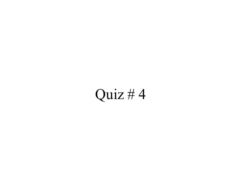 Quiz # 4