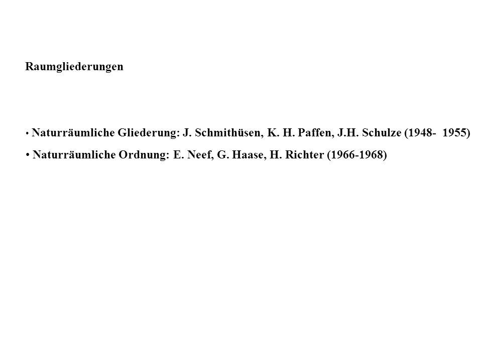 Raumgliederungen Naturräumliche Gliederung: J. Schmithüsen, K. H. Paffen, J.H. Schulze (1948- 1955) Naturräumliche Ordnung: E. Neef, G. Haase, H. Rich