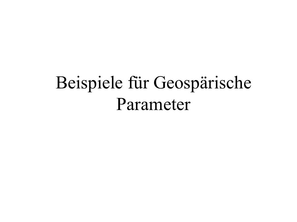 Beispiele für Geospärische Parameter