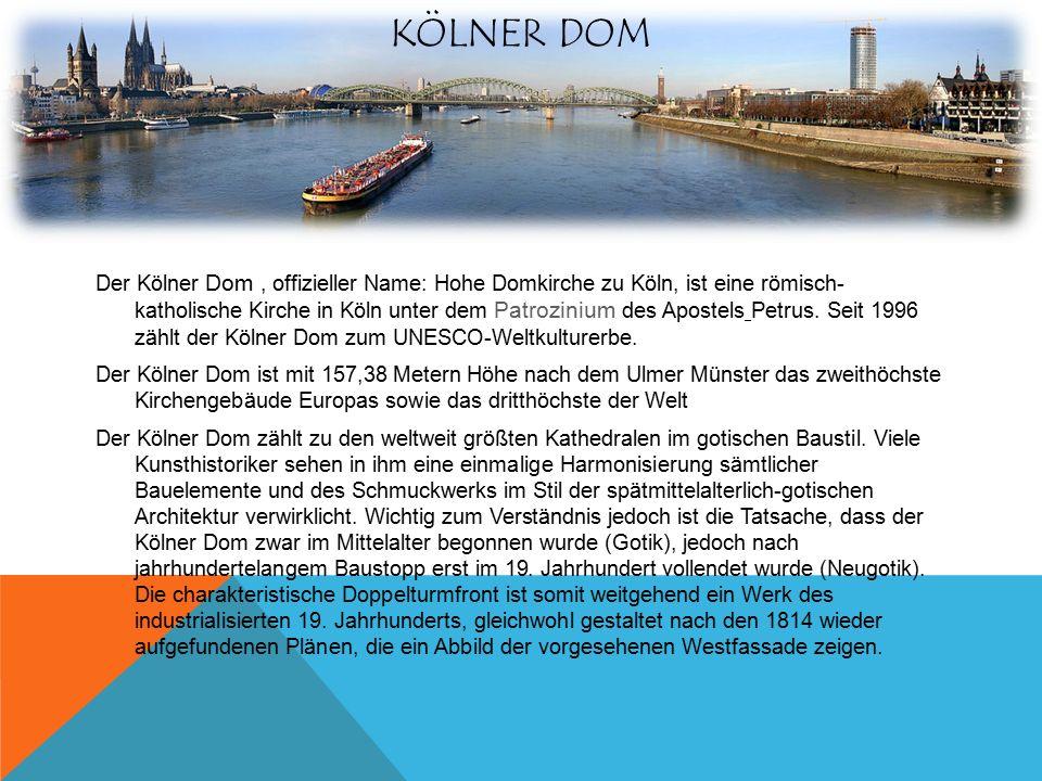 KÖLNER DOM Der Kölner Dom, offizieller Name: Hohe Domkirche zu Köln, ist eine römisch- katholische Kirche in Köln unter dem Patrozinium des Apostels Petrus.