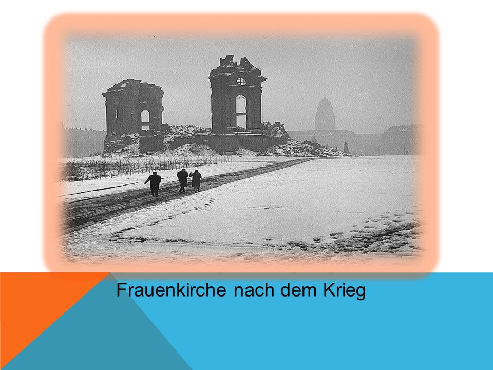 Frauenkirche nach dem Krieg
