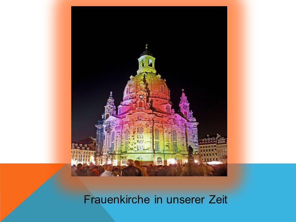 Frauenkirche in unserer Zeit
