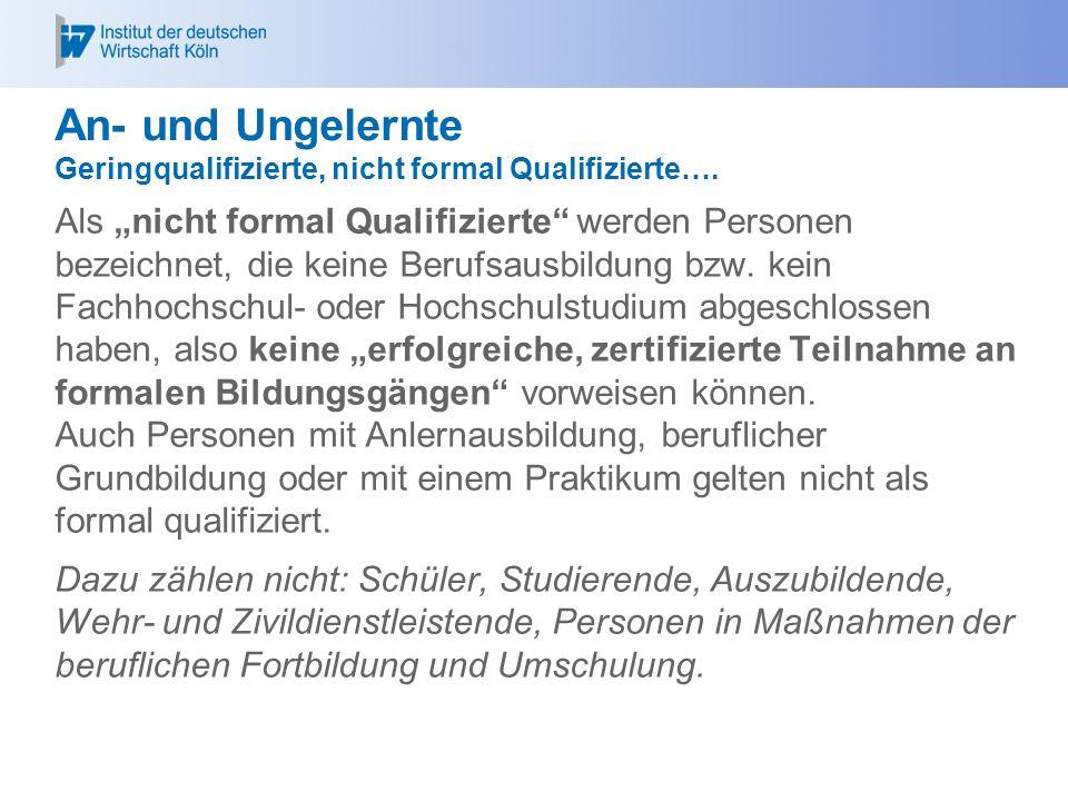 An- und Ungelernte Geringqualifizierte, nicht formal Qualifizierte….