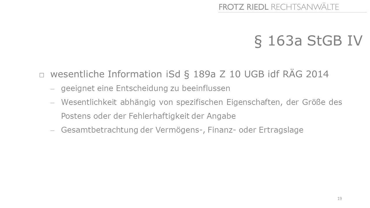 § 163a StGB IV □wesentliche Information iSd § 189a Z 10 UGB idf RÄG 2014 geeignet eine Entscheidung zu beeinflussen Wesentlichkeit abhängig von spez