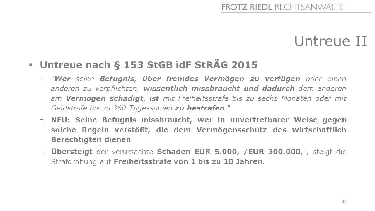 Untreue II  Untreue nach § 153 StGB idF StRÄG 2015 □