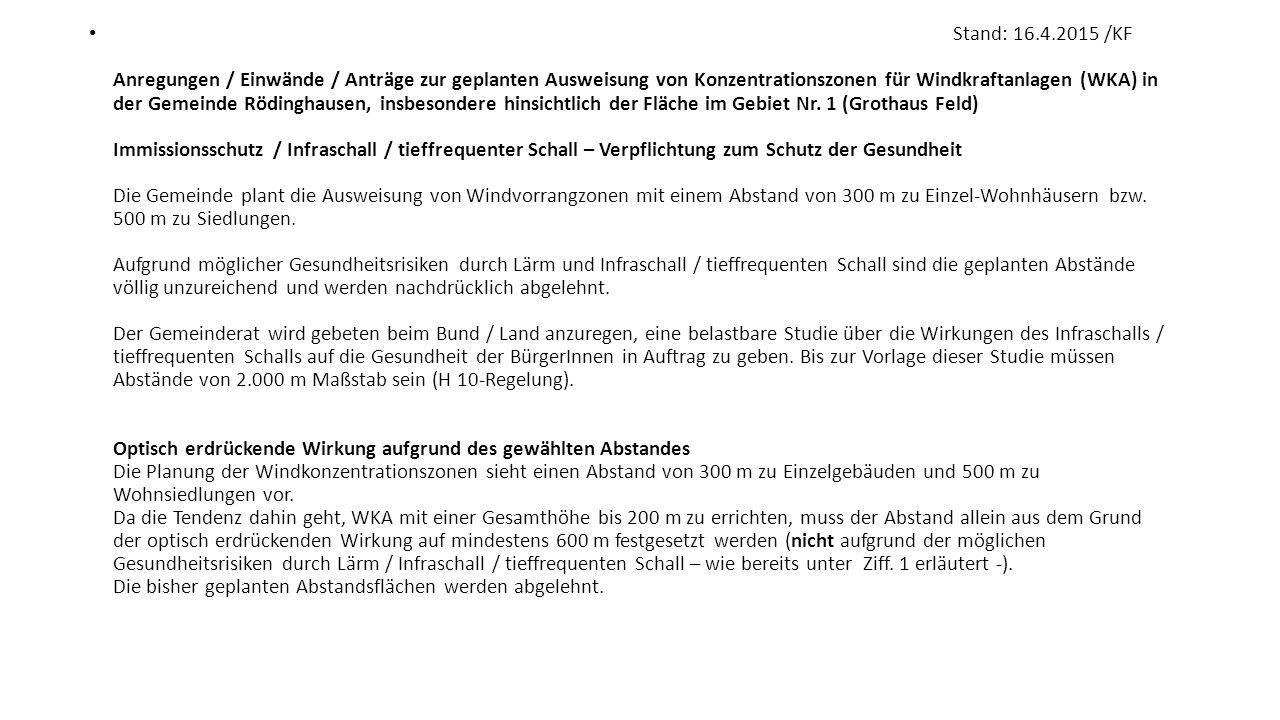 Stand: 16.4.2015 /KF Anregungen / Einwände / Anträge zur geplanten Ausweisung von Konzentrationszonen für Windkraftanlagen (WKA) in der Gemeinde Rödinghausen, insbesondere hinsichtlich der Fläche im Gebiet Nr.