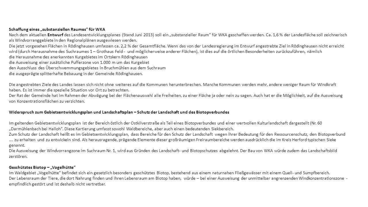 """Schaffung eines """"substanziellen Raumes für WKA Nach dem aktuellen Entwurf des Landesentwicklungsplanes (Stand Juni 2013) soll ein """"substanzieller Raum für WKA geschaffen werden."""