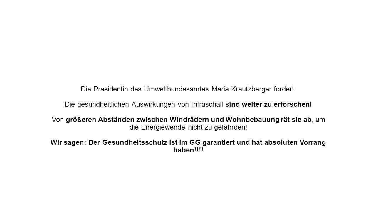 Die Präsidentin des Umweltbundesamtes Maria Krautzberger fordert: Die gesundheitlichen Auswirkungen von Infraschall sind weiter zu erforschen.