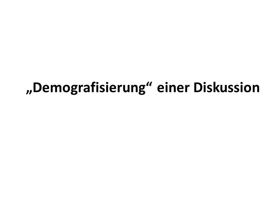 """""""Demografisierung einer Diskussion"""