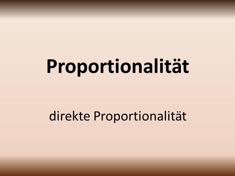 Proportionalität direkte Proportionalität