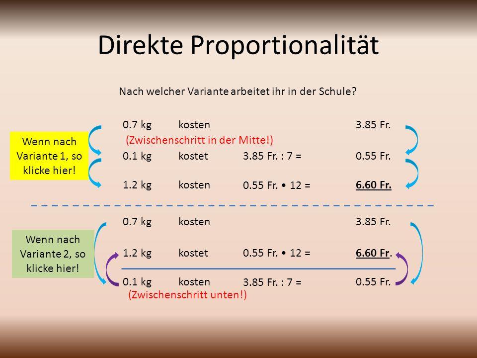 Direkte Proportionalität 3 kg kosten 5.40 Fr.Wie viel kosten 11 kg .