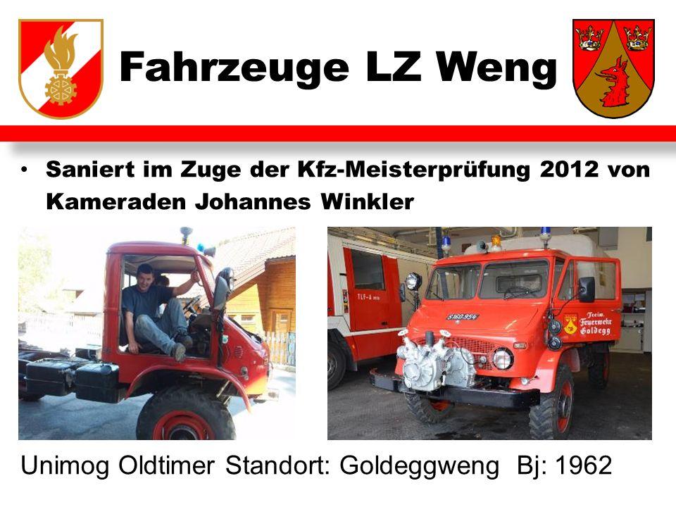 Fahrzeuge LZ Weng Saniert im Zuge der Kfz-Meisterprüfung 2012 von Kameraden Johannes Winkler Unimog Oldtimer Standort: Goldeggweng Bj: 1962
