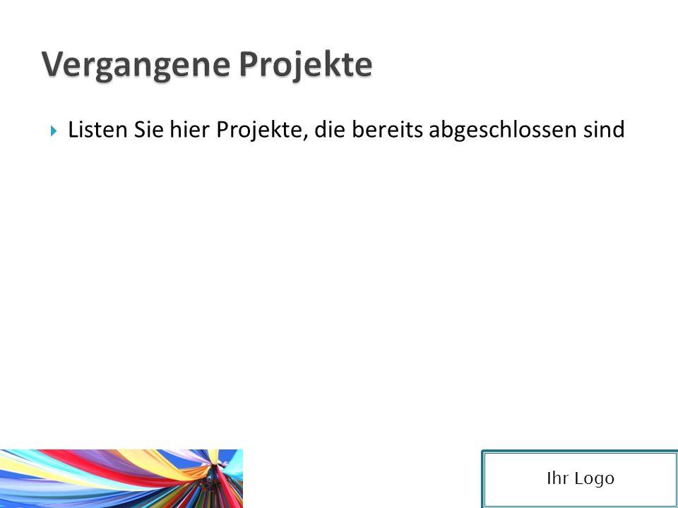  Listen Sie hier Projekte, die bereits abgeschlossen sind Ihr Logo