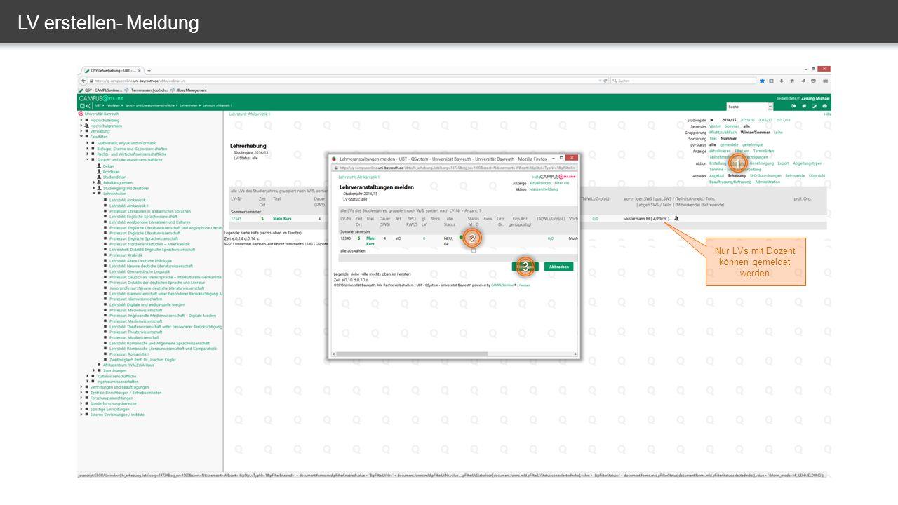 LV erstellen- Meldung 1 2 3 Nur LVs mit Dozent können gemeldet werden
