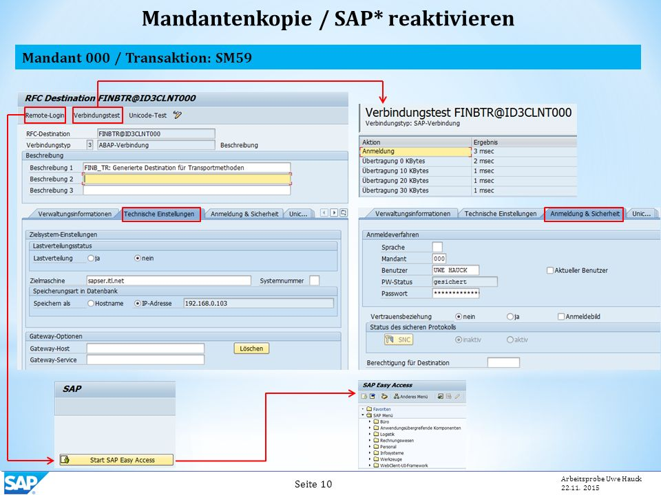 Mandant 000 / Transaktion: SM59 Mandantenkopie / SAP* reaktivieren Seite 10 Arbeitsprobe Uwe Hauck 22.11. 2015
