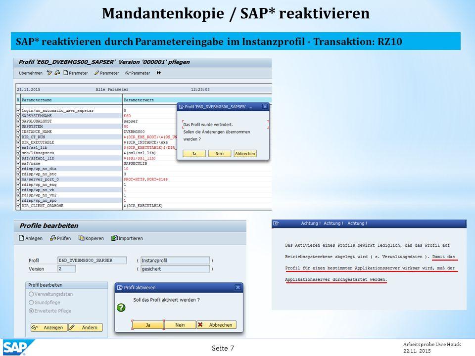 Mandantenkopie / SAP* reaktivieren Seite 7 Arbeitsprobe Uwe Hauck 22.11.
