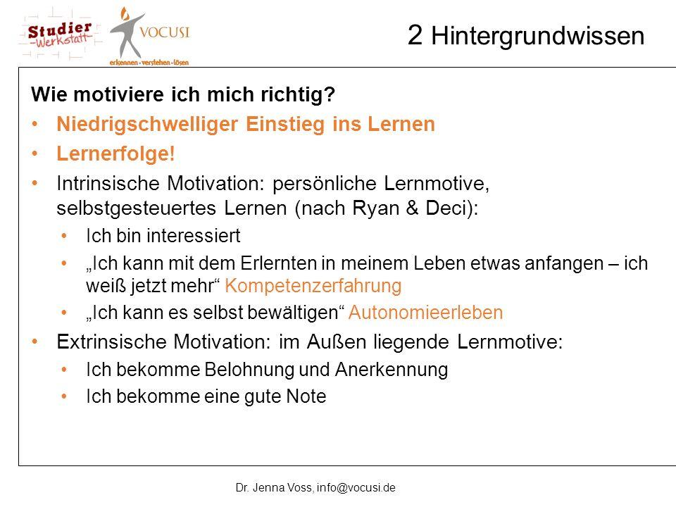 2 Hintergrundwissen Wie motiviere ich mich richtig? Niedrigschwelliger Einstieg ins Lernen Lernerfolge! Intrinsische Motivation: persönliche Lernmotiv