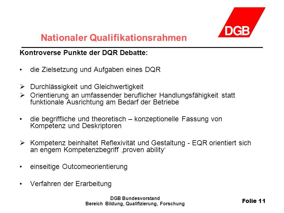 Folie 11 DGB Bundesvorstand Bereich Bildung, Qualifizierung, Forschung Nationaler Qualifikationsrahmen Kontroverse Punkte der DQR Debatte: die Zielset