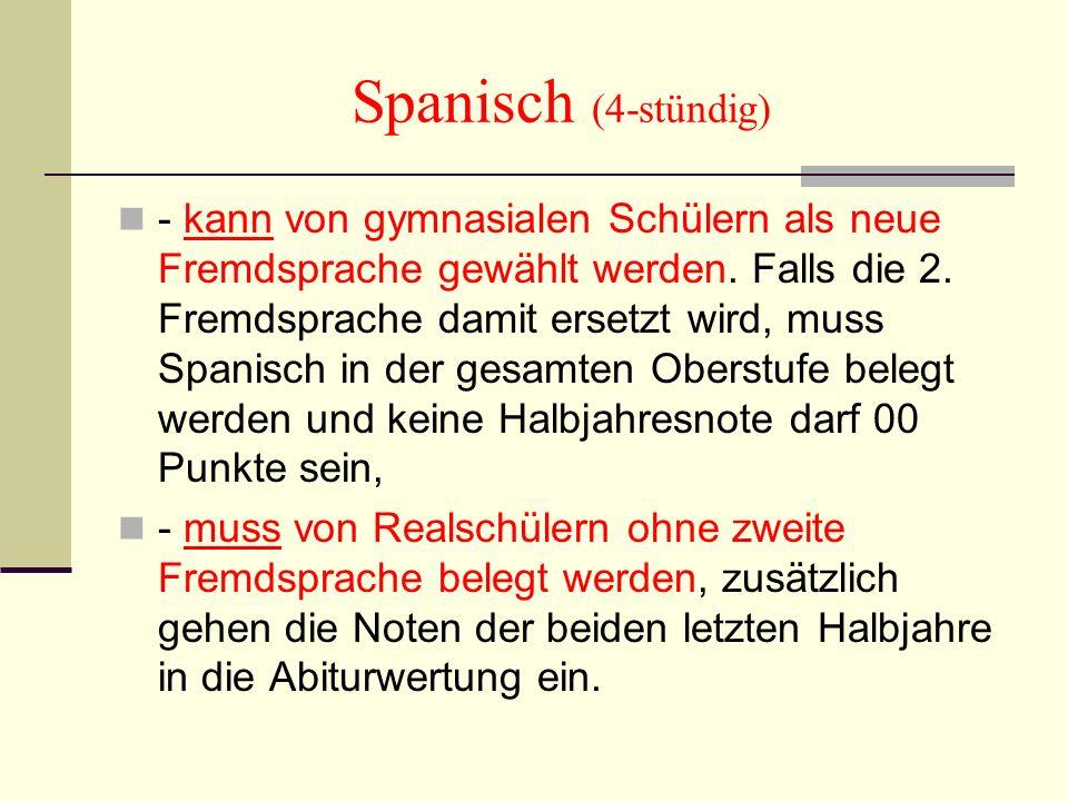 Spanisch (4-stündig) - kann von gymnasialen Schülern als neue Fremdsprache gewählt werden.