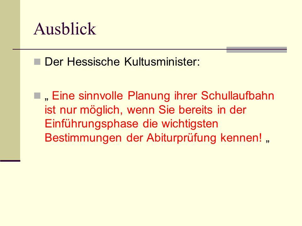 """Ausblick Der Hessische Kultusminister: """" Eine sinnvolle Planung ihrer Schullaufbahn ist nur möglich, wenn Sie bereits in der Einführungsphase die wichtigsten Bestimmungen der Abiturprüfung kennen."""