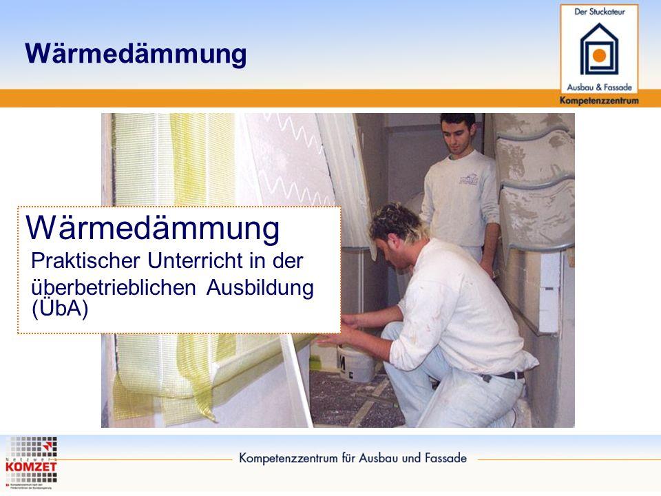 Wärmedämmung Praktischer Unterricht in der überbetrieblichen Ausbildung (ÜbA)