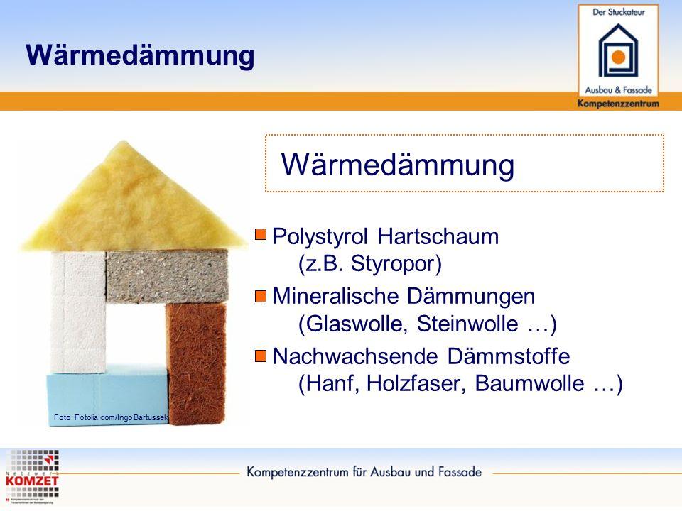 Wärmedämmung Polystyrol Hartschaum (z.B. Styropor) Mineralische Dämmungen (Glaswolle, Steinwolle …) Nachwachsende Dämmstoffe (Hanf, Holzfaser, Baumwol