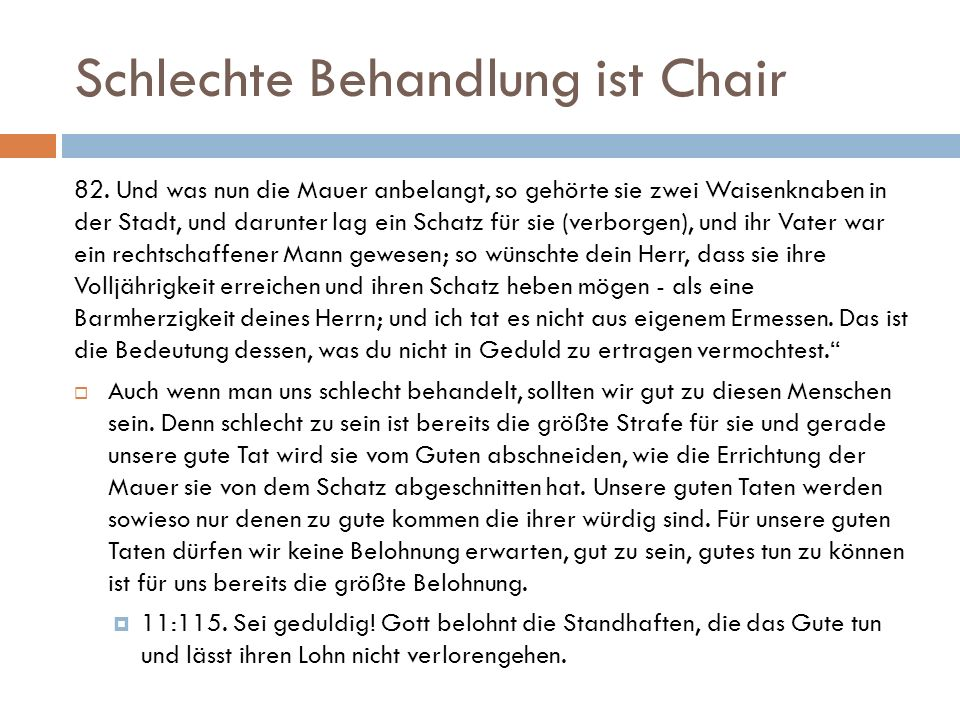Schlechte Behandlung ist Chair 82. Und was nun die Mauer anbelangt, so gehörte sie zwei Waisenknaben in der Stadt, und darunter lag ein Schatz für sie