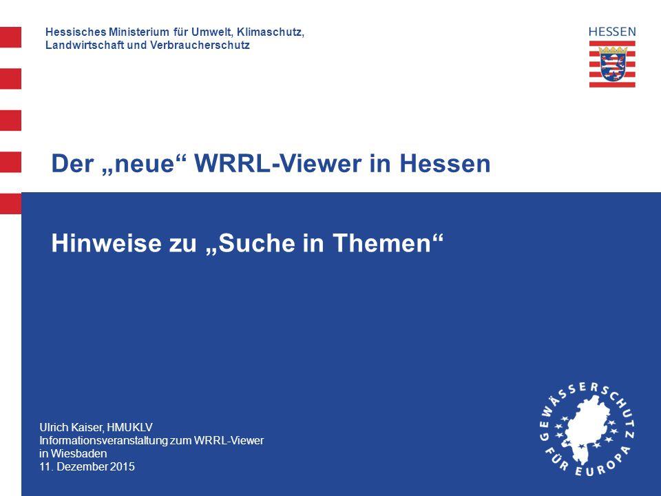 """Hessisches Ministerium für Umwelt, Klimaschutz, Landwirtschaft und Verbraucherschutz Werkzeuge – Suche in Themen """"WRRL-Gewässer"""
