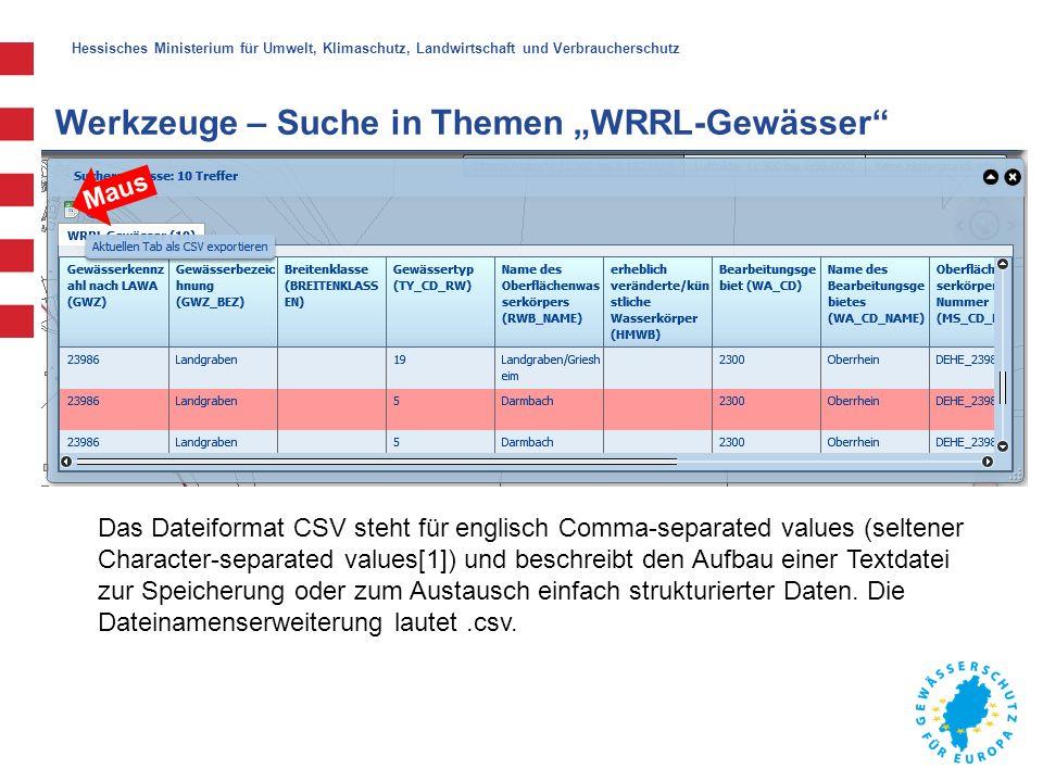 """Hessisches Ministerium für Umwelt, Klimaschutz, Landwirtschaft und Verbraucherschutz Werkzeuge – Suche in Themen """"WRRL-Gewässer"""" Das Dateiformat CSV s"""