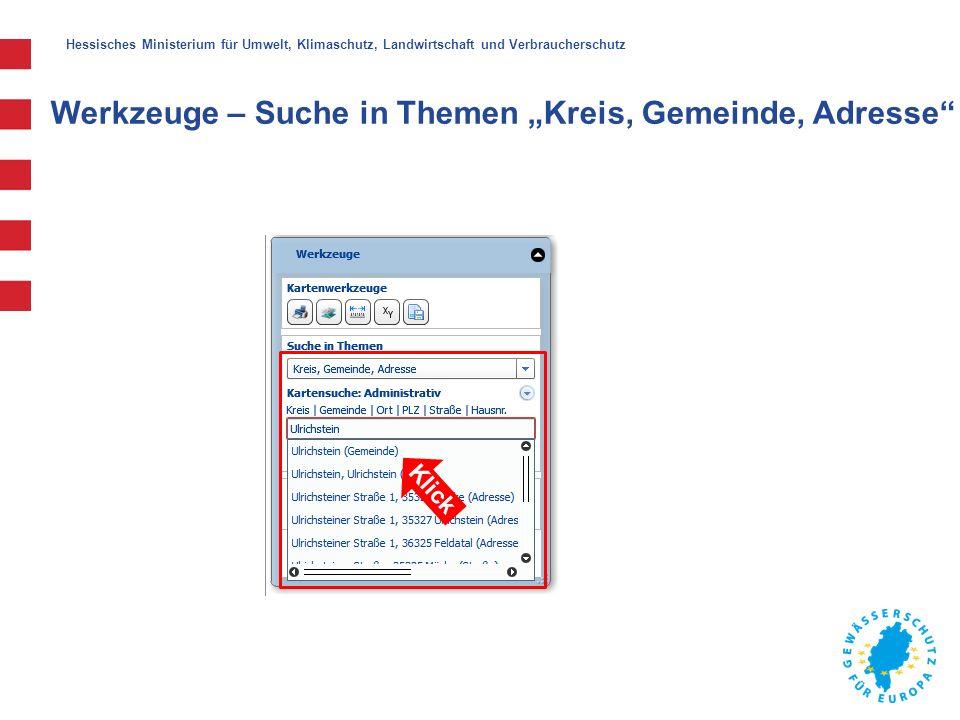 """Hessisches Ministerium für Umwelt, Klimaschutz, Landwirtschaft und Verbraucherschutz Werkzeuge – Suche in Themen """"Kreis, Gemeinde, Adresse"""" Klick"""