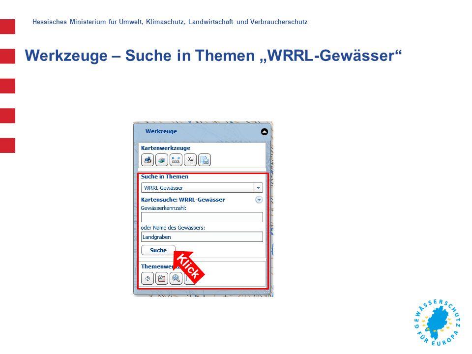 """Hessisches Ministerium für Umwelt, Klimaschutz, Landwirtschaft und Verbraucherschutz Werkzeuge – Suche in Themen """"WRRL-Gewässer"""" Klick"""