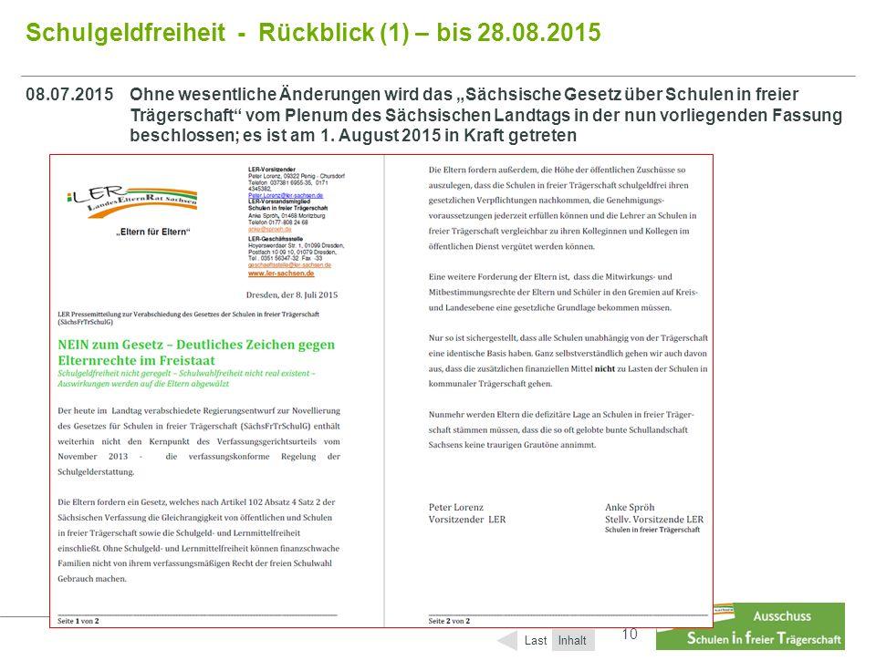 """10 Schulgeldfreiheit - Rückblick (1) – bis 28.08.2015 Inhalt Last 08.07.2015Ohne wesentliche Änderungen wird das """"Sächsische Gesetz über Schulen in fr"""