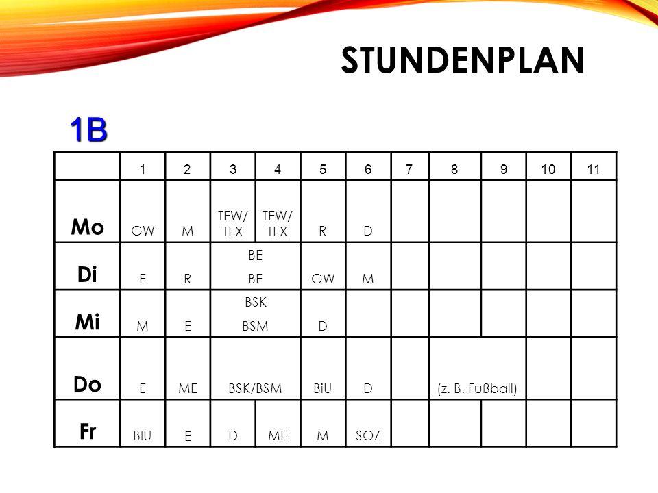 STUNDENPLAN 1B 1234567891011 MoGW TEW/ TEX RD M DiER BE GWM BE MiME BSK D BSM DoEBSK/BSMD (z.