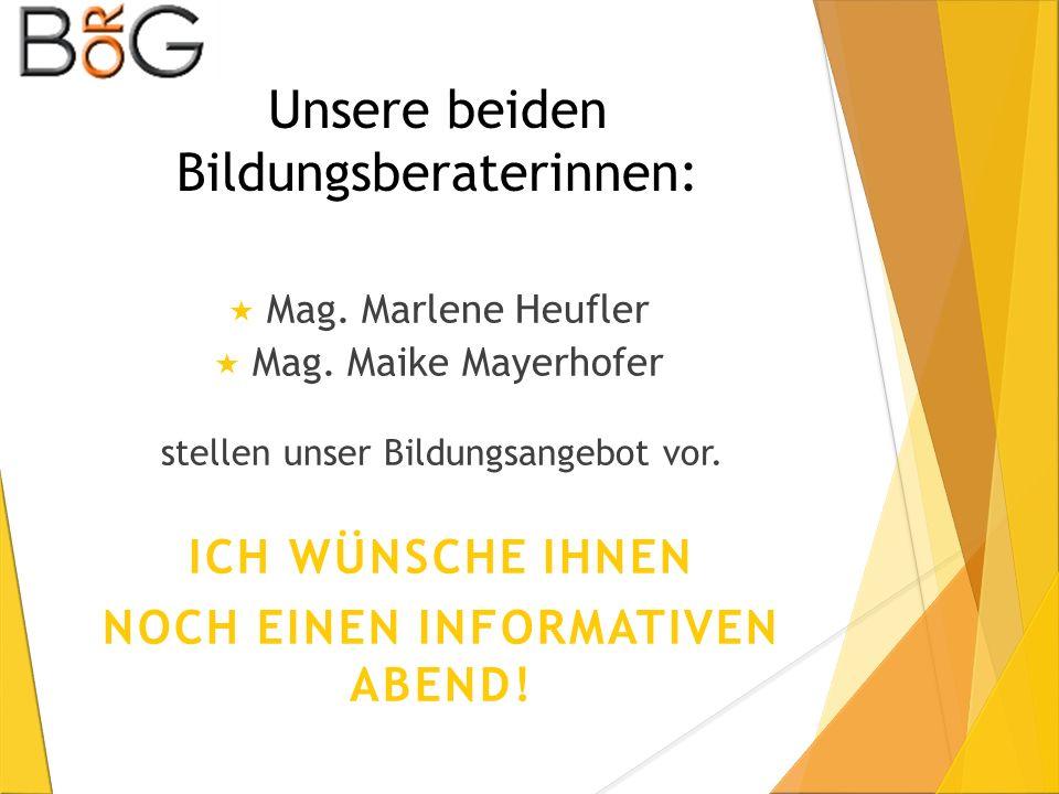 Unsere beiden Bildungsberaterinnen:  Mag. Marlene Heufler  Mag.