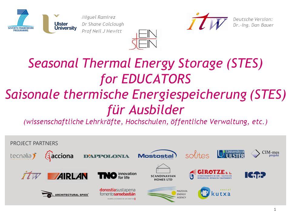 1 Seasonal Thermal Energy Storage (STES) for EDUCATORS Saisonale thermische Energiespeicherung (STES) für Ausbilder (wissenschaftliche Lehrkräfte, Hoc