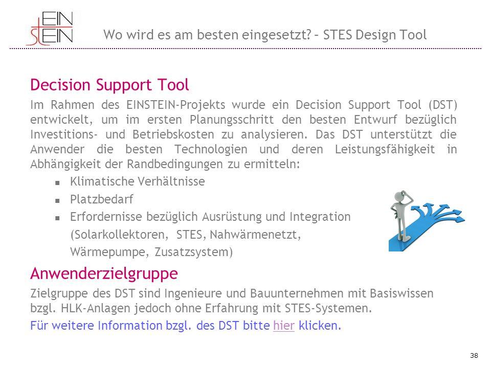 Decision Support Tool Im Rahmen des EINSTEIN-Projekts wurde ein Decision Support Tool (DST) entwickelt, um im ersten Planungsschritt den besten Entwur