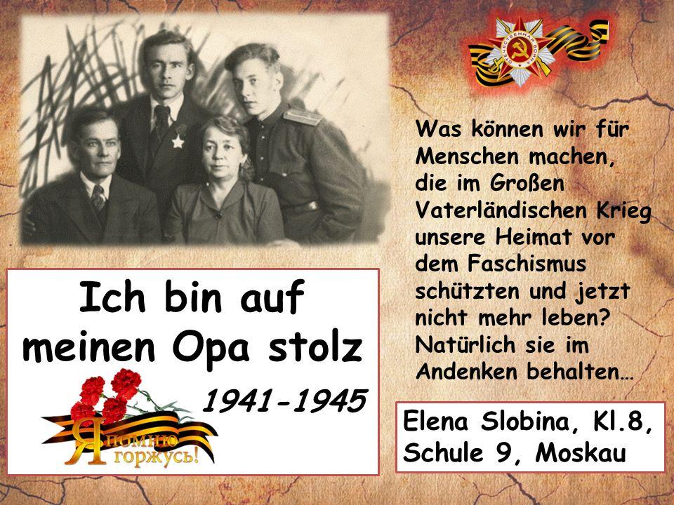 Was können wir für Menschen machen, die im Großen Vaterländischen Krieg unsere Heimat vor dem Faschismus schützten und jetzt nicht mehr leben.