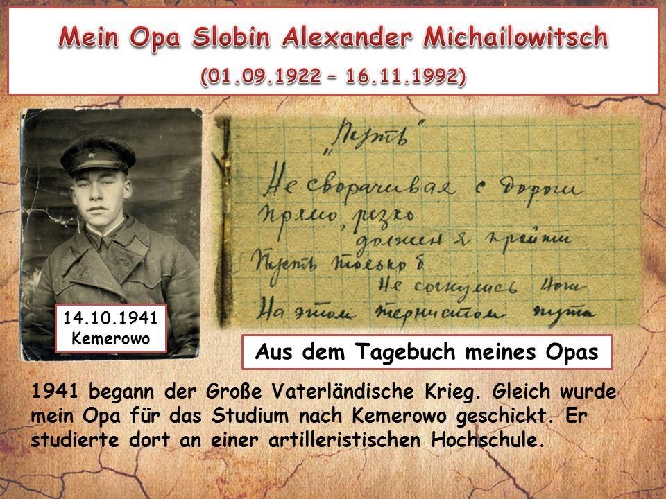 Aus dem Tagebuch meines Opas 14.10.1941 Kemerowo 1941 begann der Große Vaterländische Krieg.