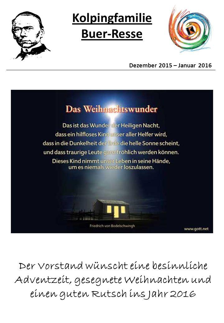 Kolpingfamilie Buer-Resse Dezember 2015 – Januar 2016 Der Vorstand wünscht eine besinnliche Adventzeit, gesegnete Weihnachten und einen guten Rutsch ins Jahr 2016
