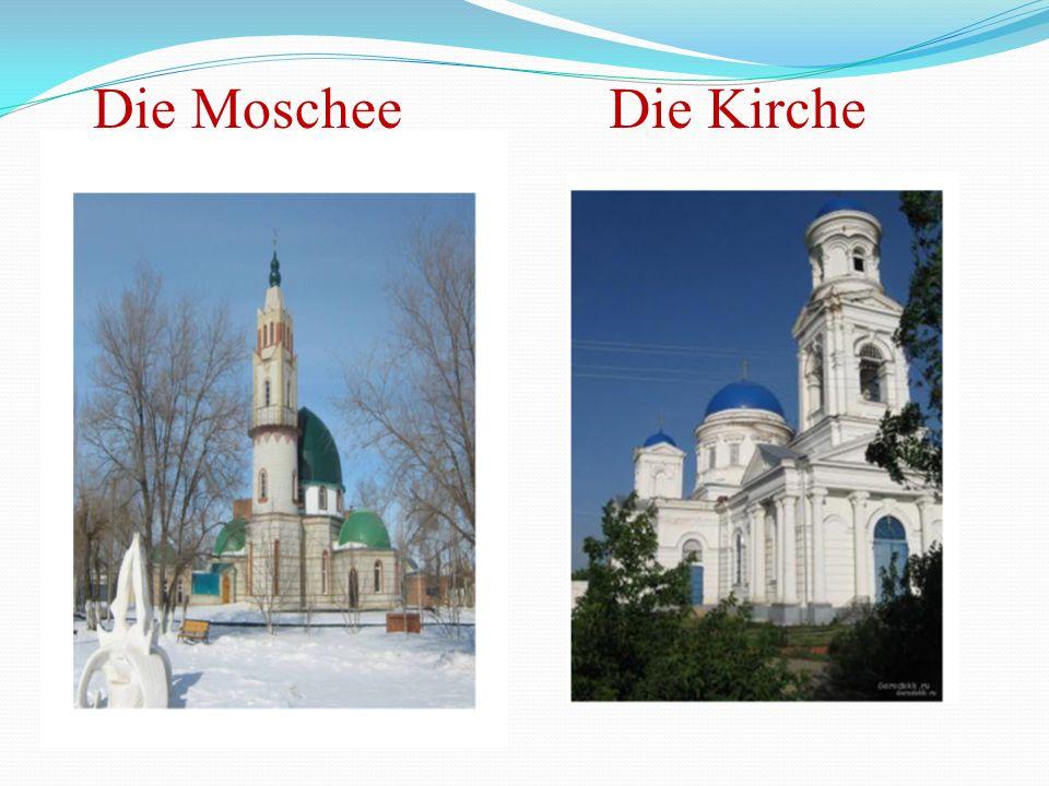 Die MoscheeDie Kirche