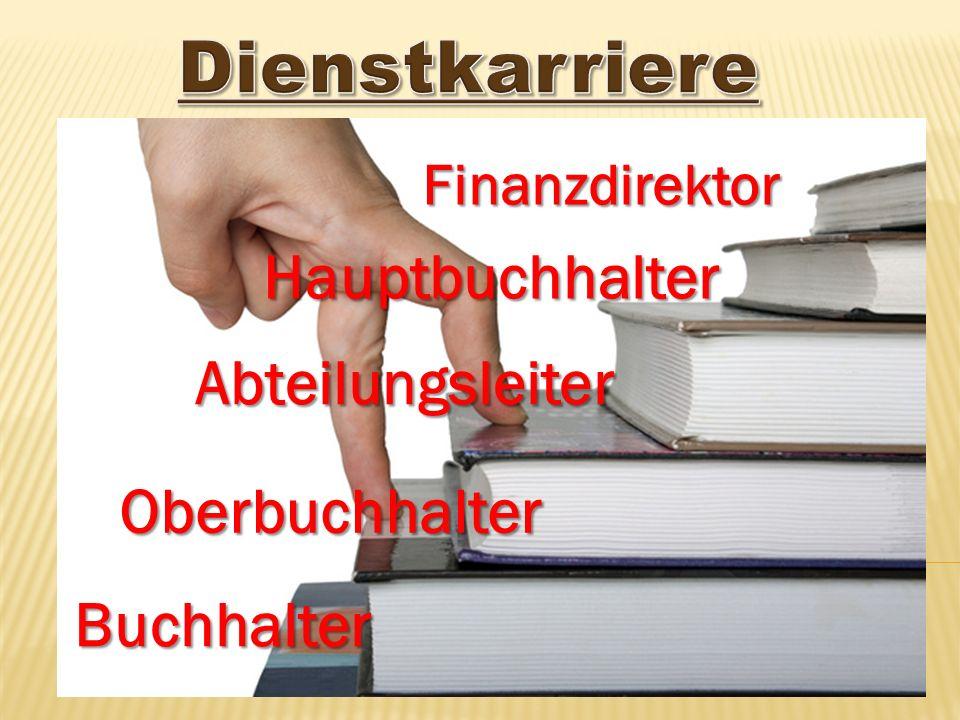 Buchhalter Oberbuchhalter Abteilungsleiter Hauptbuchhalter Finanzdirektor