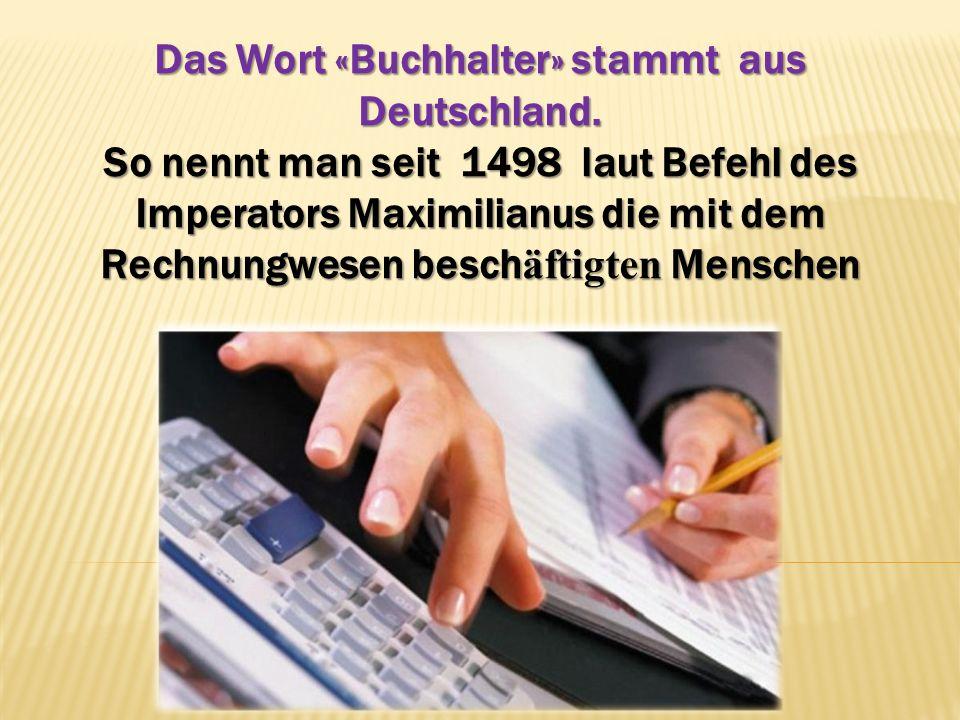 Das Wort «Buchhalter» stammt aus Deutschland.