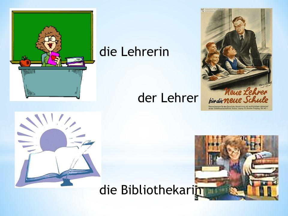 die Lehrerin der Lehrer die Bibliothekarin