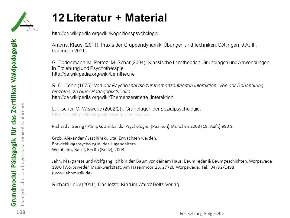 Grundmodul Pädagogik für das Zertifikat Waldpädagogik Evangelische Landjugendakademie Altenkirchen 103 12Literatur + Material http://de.wikipedia.org/