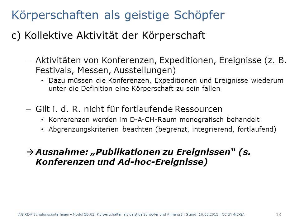Körperschaften als geistige Schöpfer c) Kollektive Aktivität der Körperschaft – Aktivitäten von Konferenzen, Expeditionen, Ereignisse (z. B. Festivals
