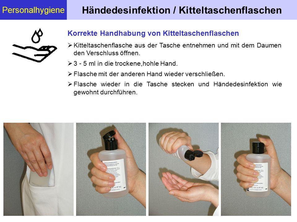 Personalhygiene Händedesinfektion / Kitteltaschenflaschen  Kitteltaschenflasche aus der Tasche entnehmen und mit dem Daumen den Verschluss öffnen. 