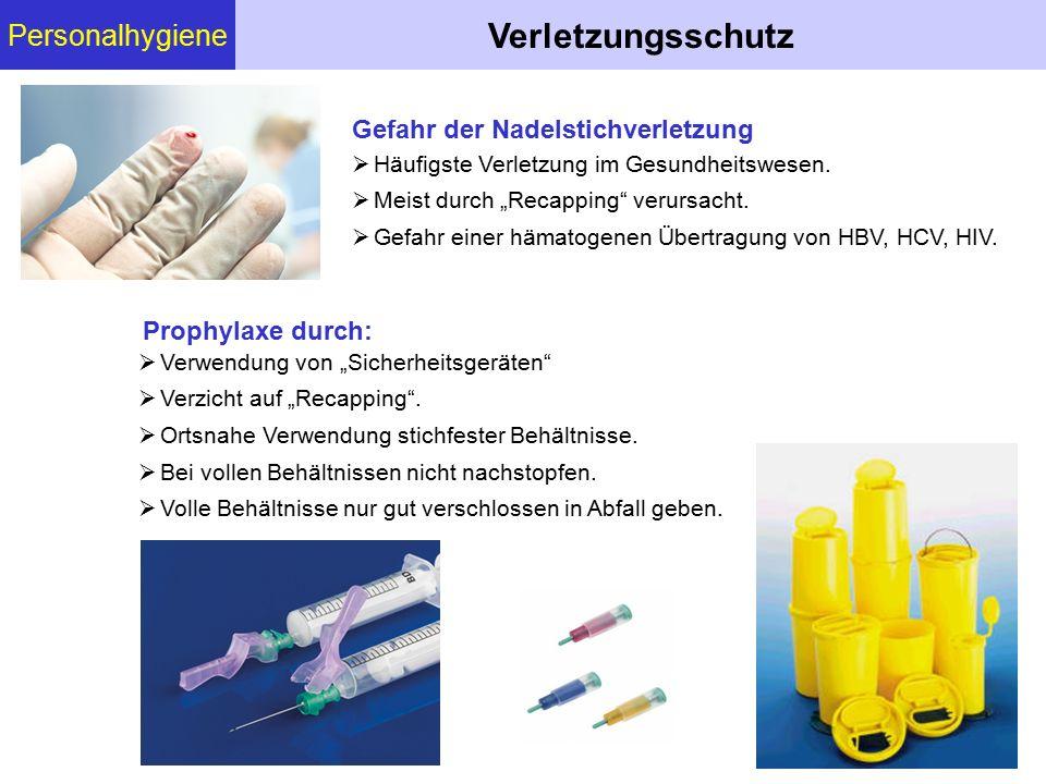 """Personalhygiene Verletzungsschutz Gefahr der Nadelstichverletzung  Häufigste Verletzung im Gesundheitswesen.  Meist durch """"Recapping"""" verursacht. """