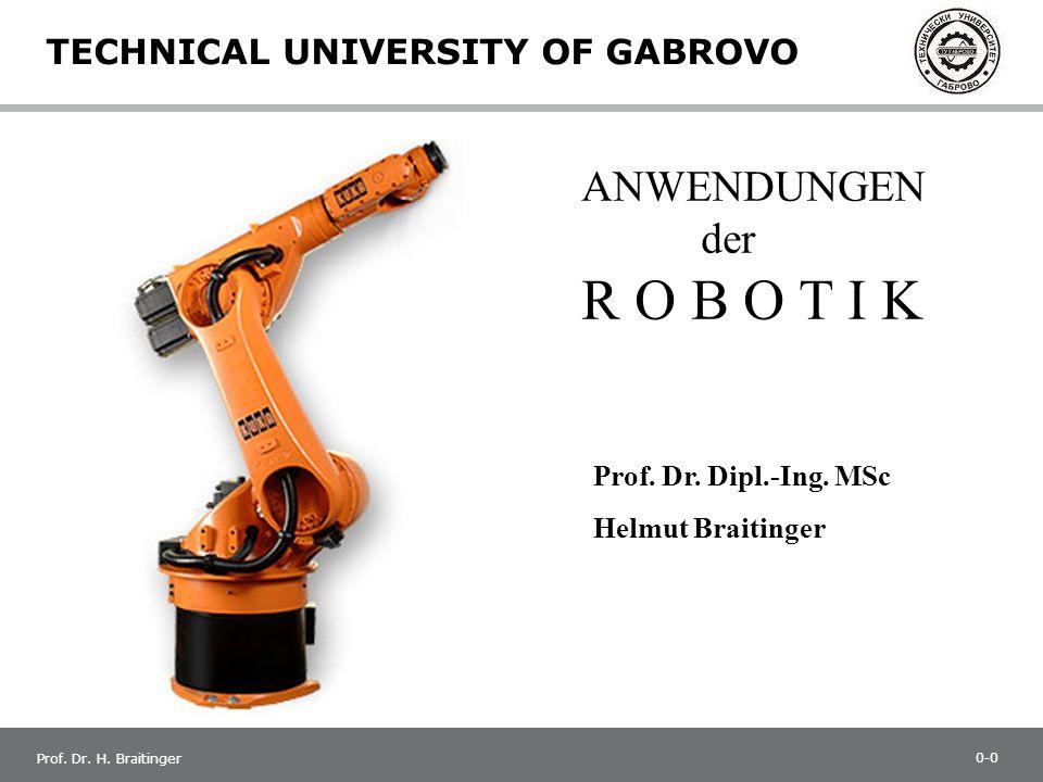 1 Prof. Dr. H. Braitinger ANWENDUNGEN der ROBOTIK Prof.
