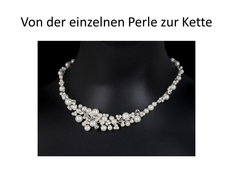Von der einzelnen Perle zur Kette