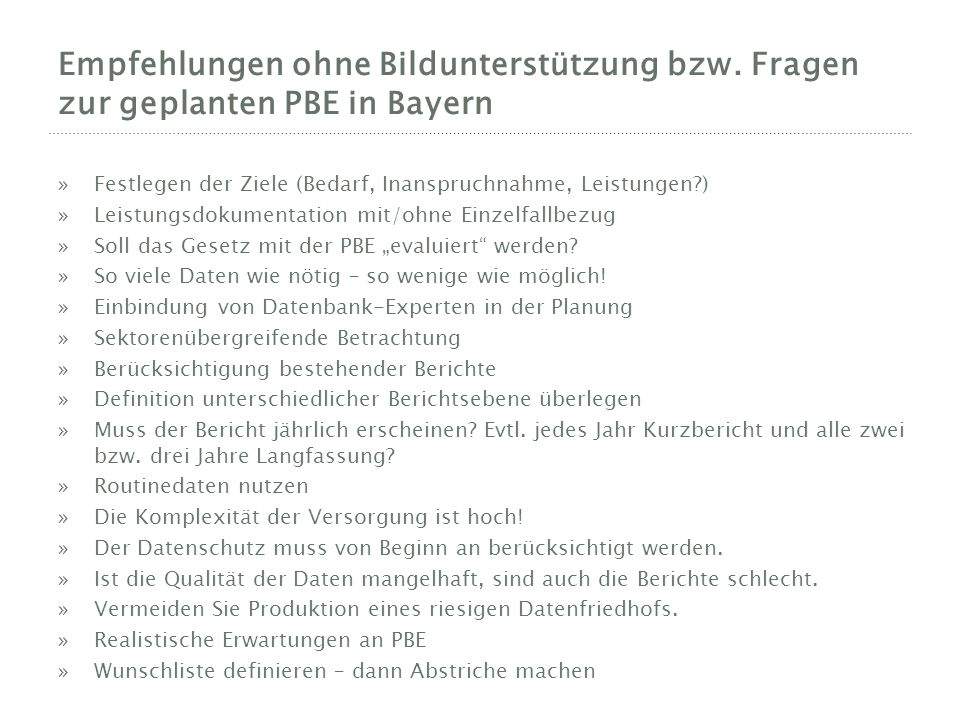 Empfehlungen ohne Bildunterstützung bzw. Fragen zur geplanten PBE in Bayern »Festlegen der Ziele (Bedarf, Inanspruchnahme, Leistungen?) »Leistungsdoku